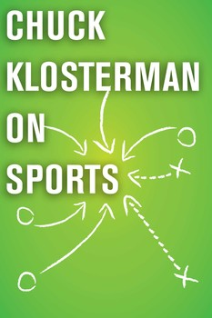 Chuck Klosterman on Sports
