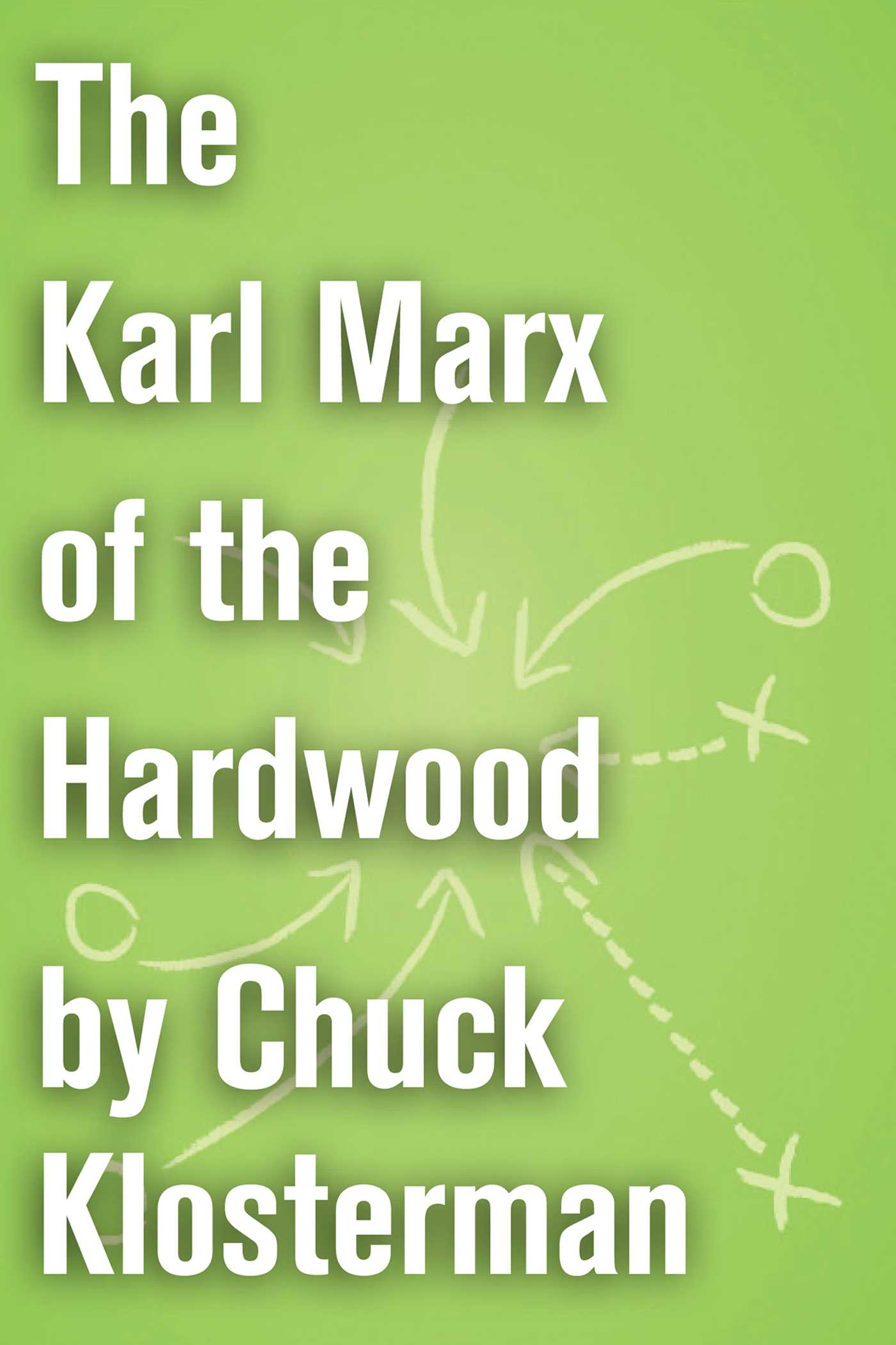 The karl marx of the hardwood 9781451621099 hr