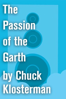 The Passion of the Garth