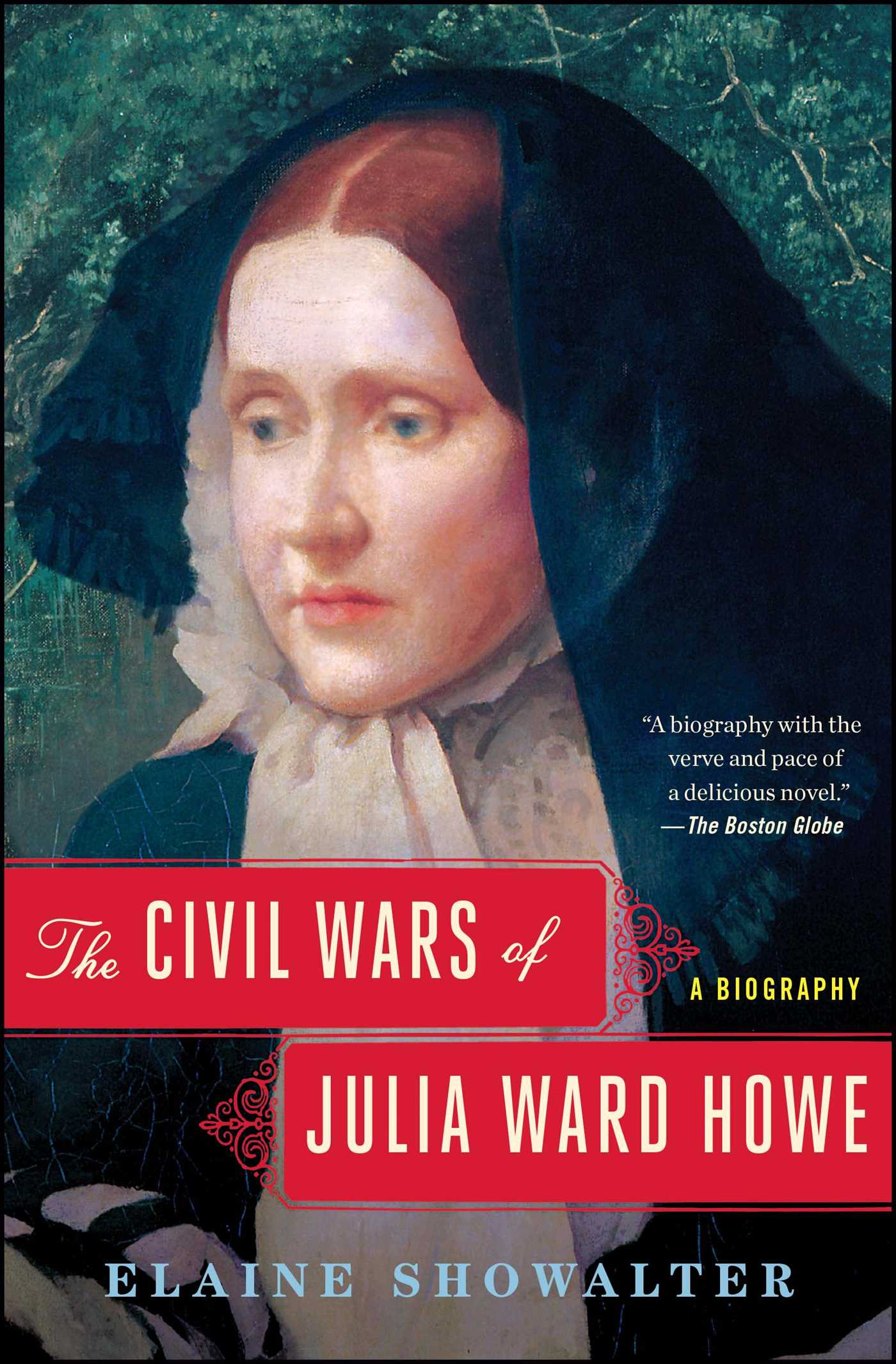 The Civil Wars Of Julia Ward Howe  Book By Elaine Showalter  Official  Publisher Page  Simon & Schuster