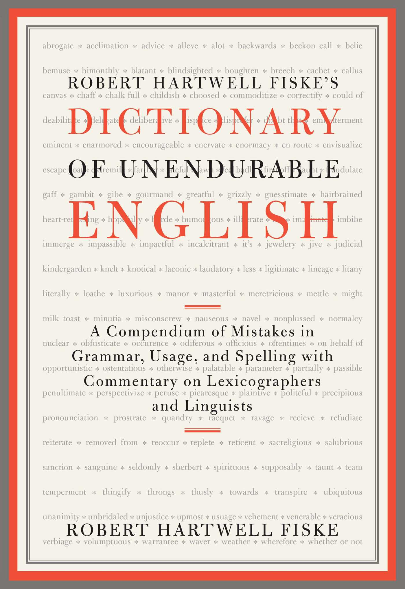 Robert hartwell fiskes dictionary of unendurable english 9781451651324 hr