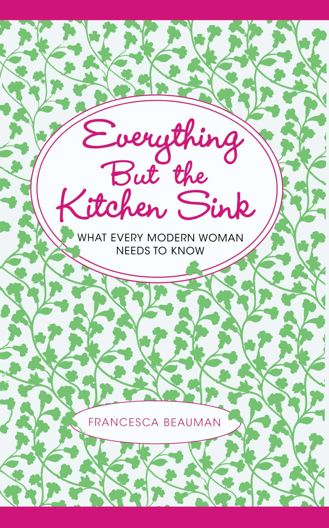 Everything but the kitchen sink 9781451655582 hr