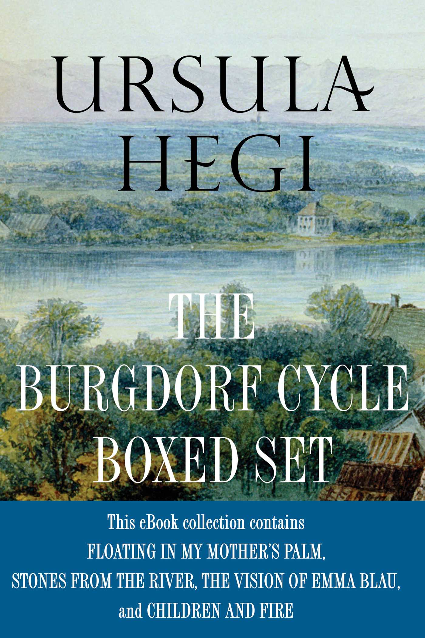 Ursula hegi the burgdorf cycle boxed set 9781451661590 hr