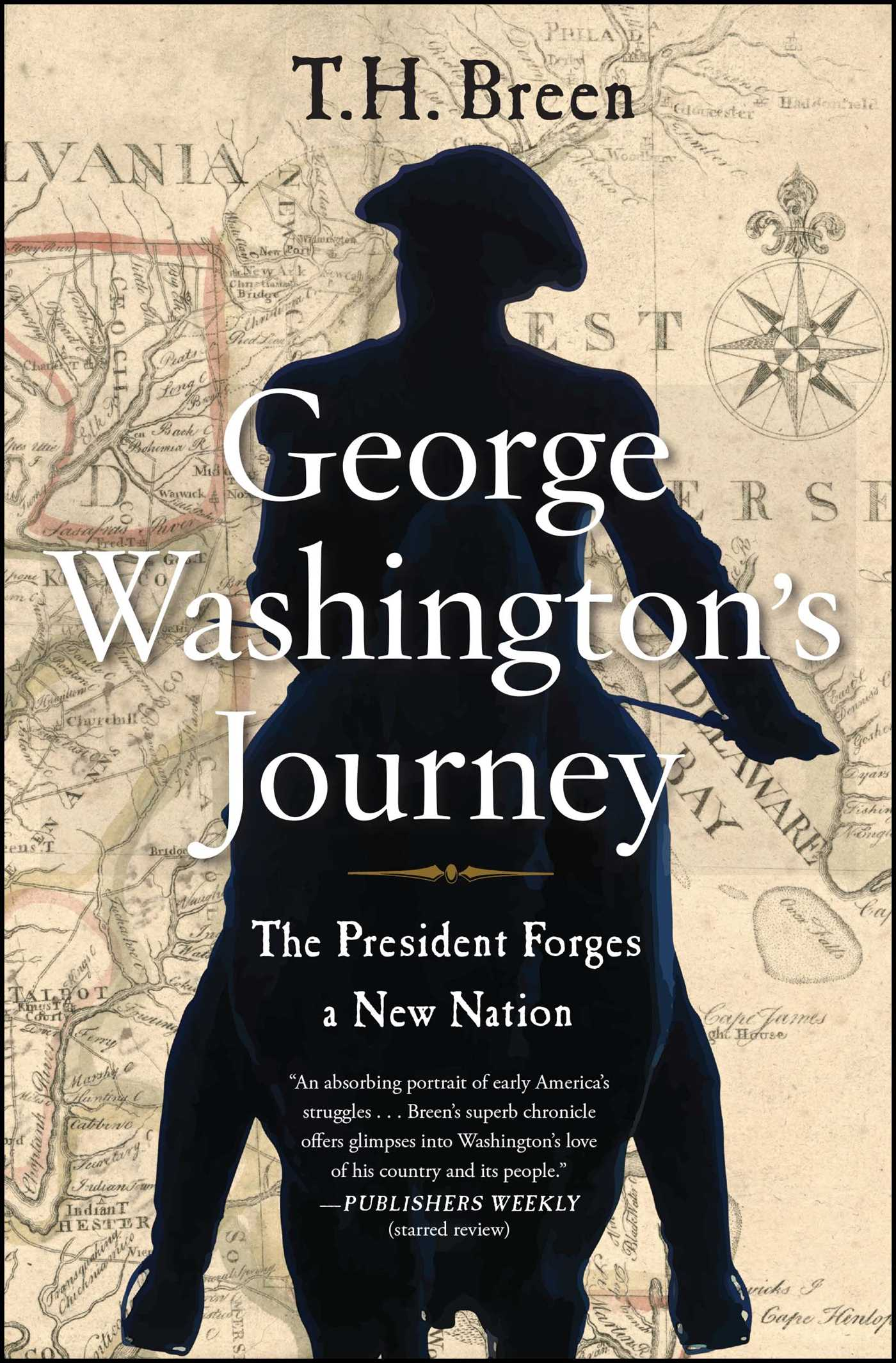 the journey of george washington to presidency Author kevin hayes discusses george washington's president was incorrect and that washington that washington engaged in a lifelong journey of.