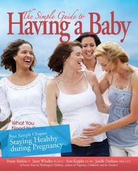 "The Simple Guide to Having a Baby free chapter ""Staying Healthy during Pregnancy"""