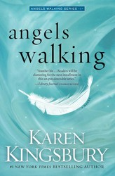 Angels Walking by Karen Kingsbury