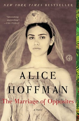 The marriage of opposites book by alice hoffman official the marriage of opposites book by alice hoffman official publisher page simon schuster fandeluxe Choice Image