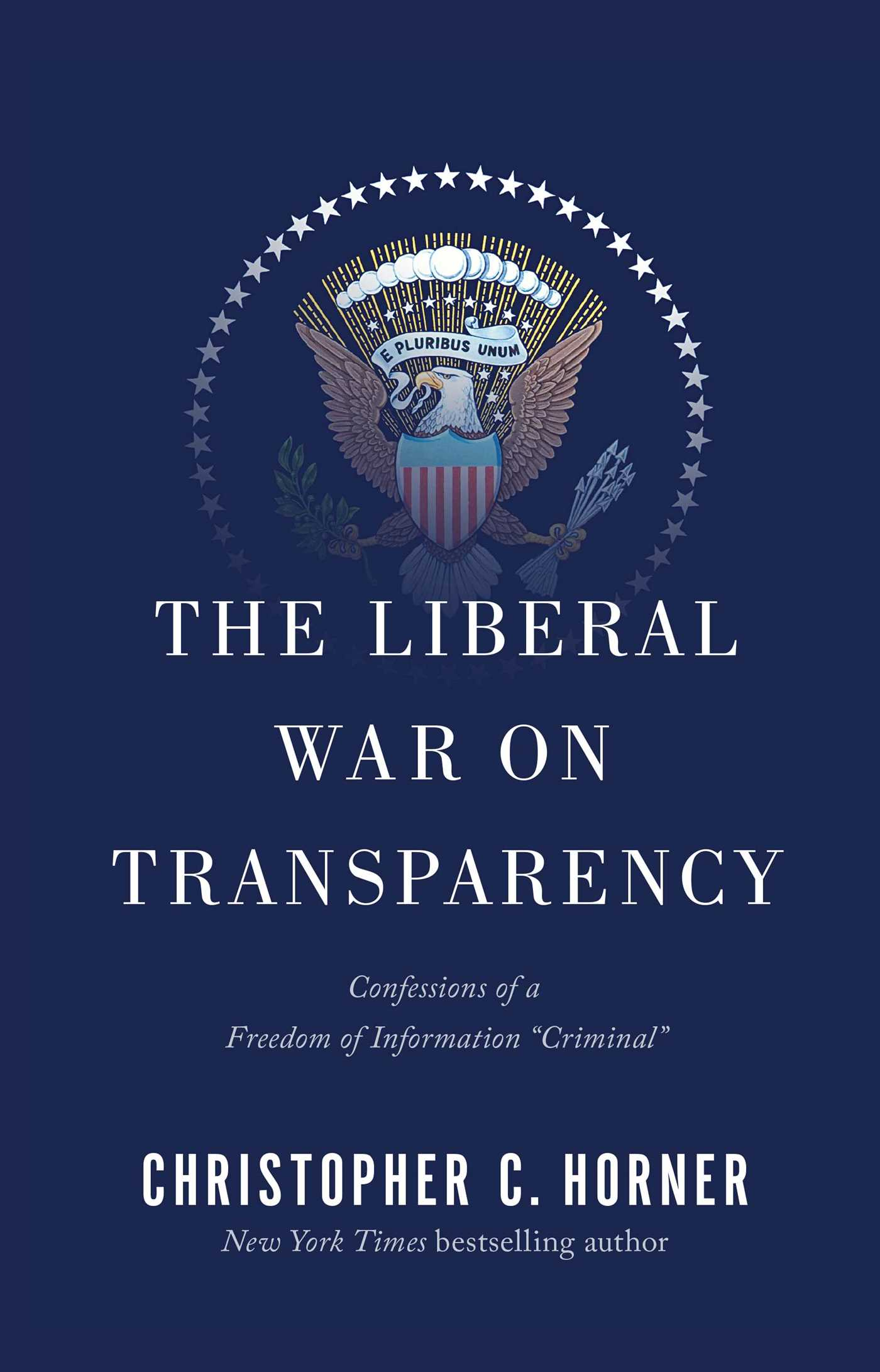 The liberal war on transparency 9781451694901 hr