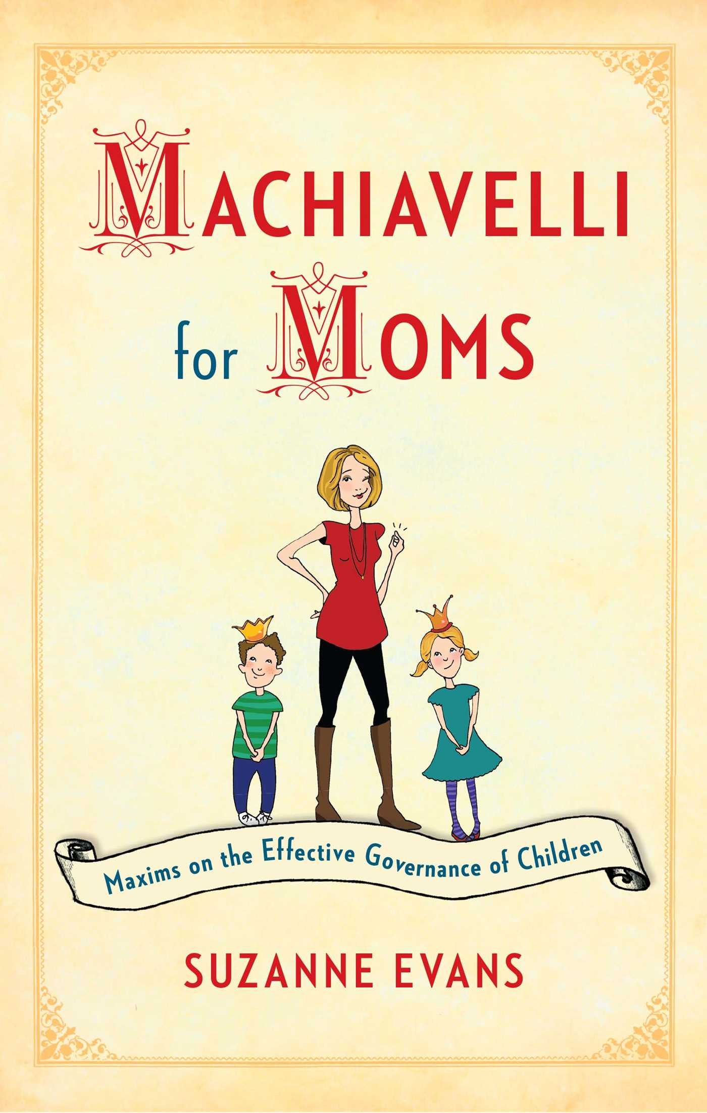 Machiavelli for moms 9781451699586 hr