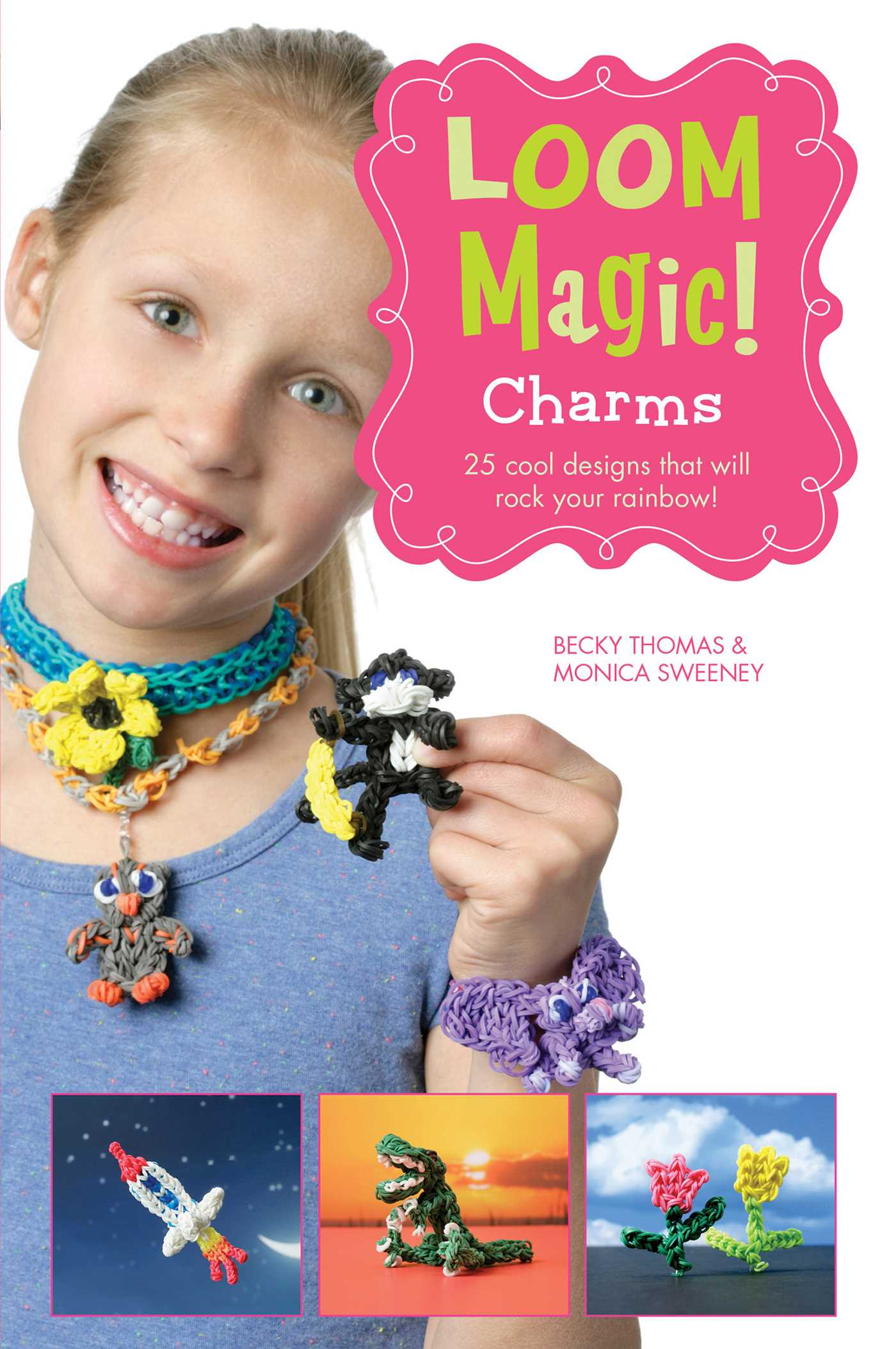 Loom magic charms 25 cool designs that will rock your rainbow book cover image jpg loom magic charms 25 cool designs that will rock your rainbow ebook 9781471124532 fandeluxe Choice Image