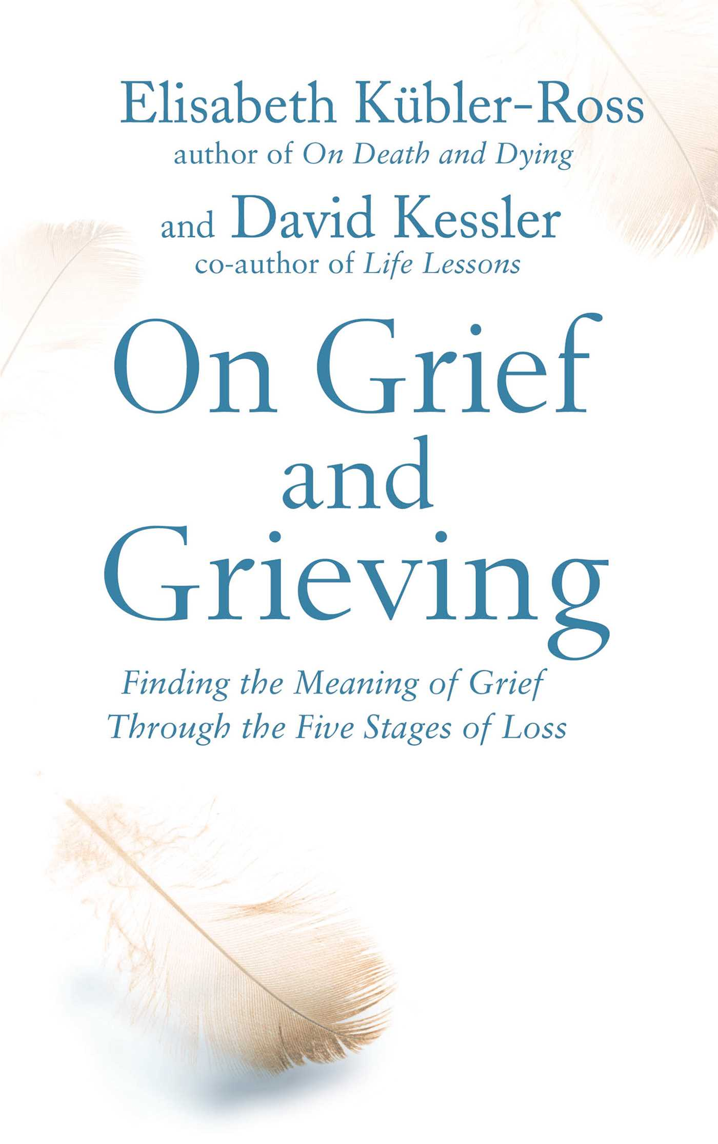 On grief and grieving ebook by elisabeth kubler ross david on grief and grieving 9781471139895 hr fandeluxe Epub