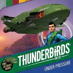 Thunderbirds Are Go: Under Pressure