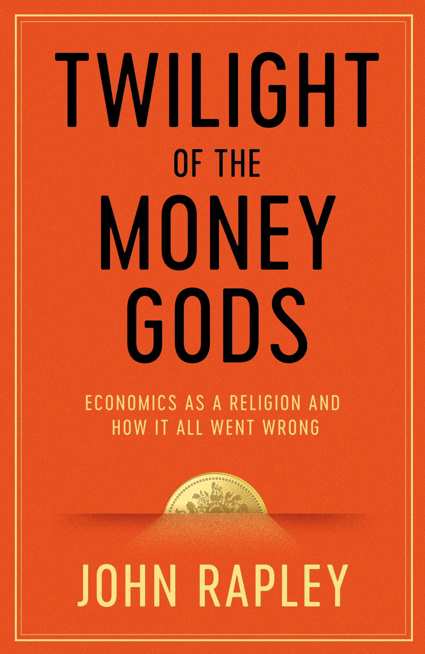 Twilight of the money gods 9781471152771 hr