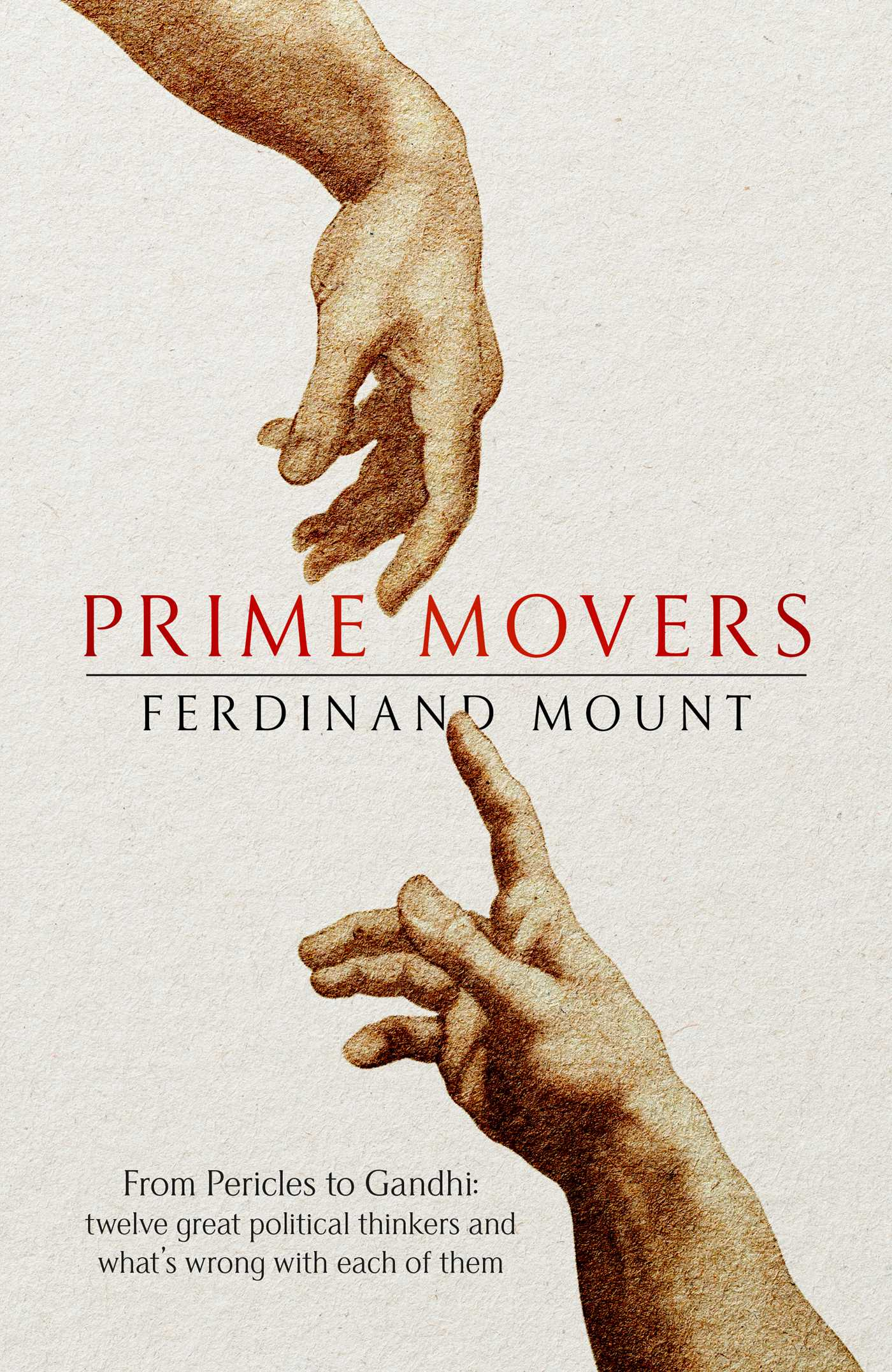 Prime Movers | Book by Ferdinand Mount | Official Publisher Page ...