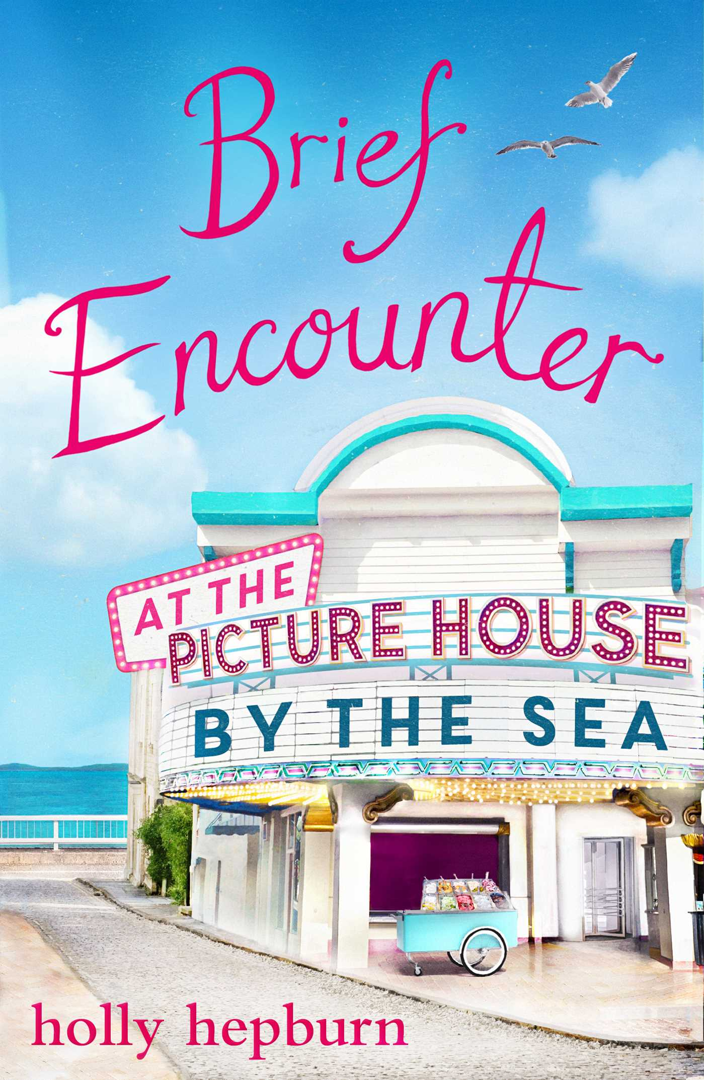 Brief encounter at the picture house by the sea 9781471161674 hr