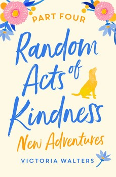 Random Acts of Kindness - Part 4