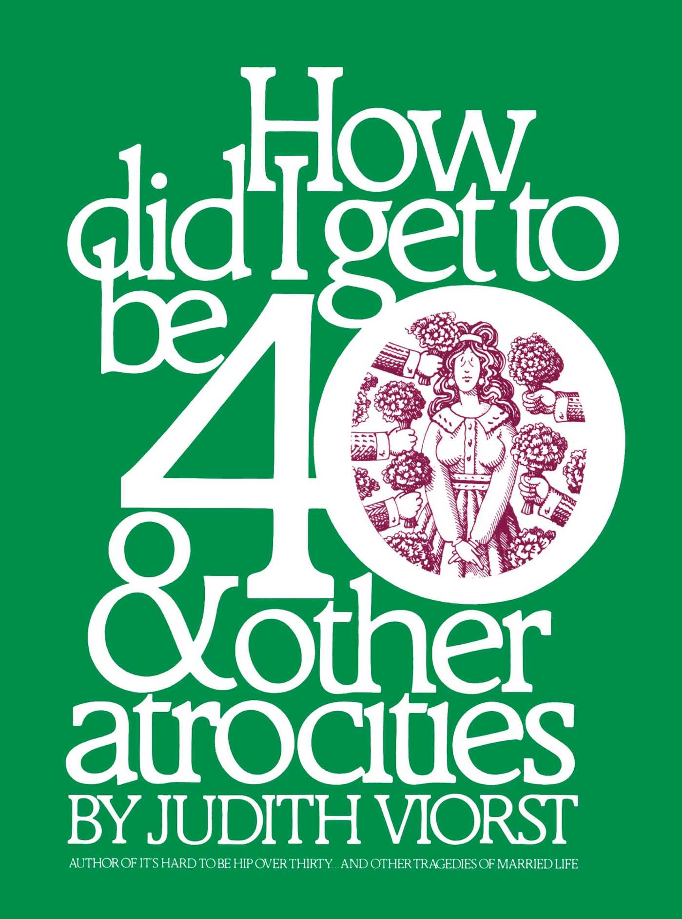 How-did-i-get-to-be-40-other-atrocities-9781476702704_hr