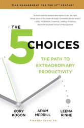 The 5 Choices by Kory Kogon, Adam Merrill and Leena Rinne