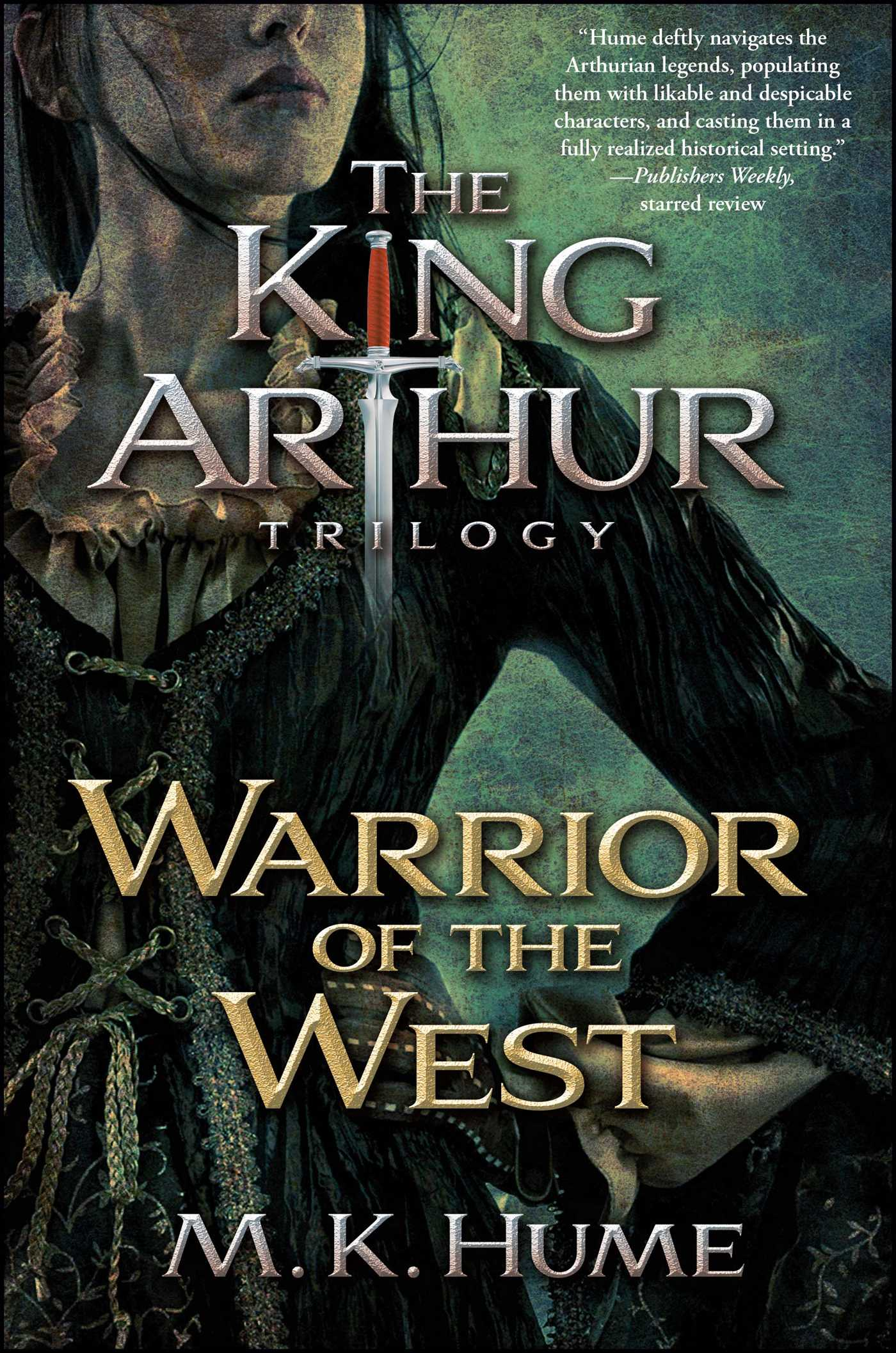 The king arthur trilogy book two warrior of the west 9781476715209 hr