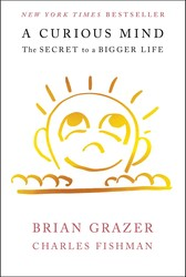 A Curious Mind by Brian Grazer and Charles Fishman