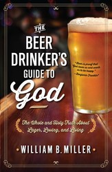 The Beer Drinker's Guide to God