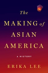 The making of asian america 9781476739403