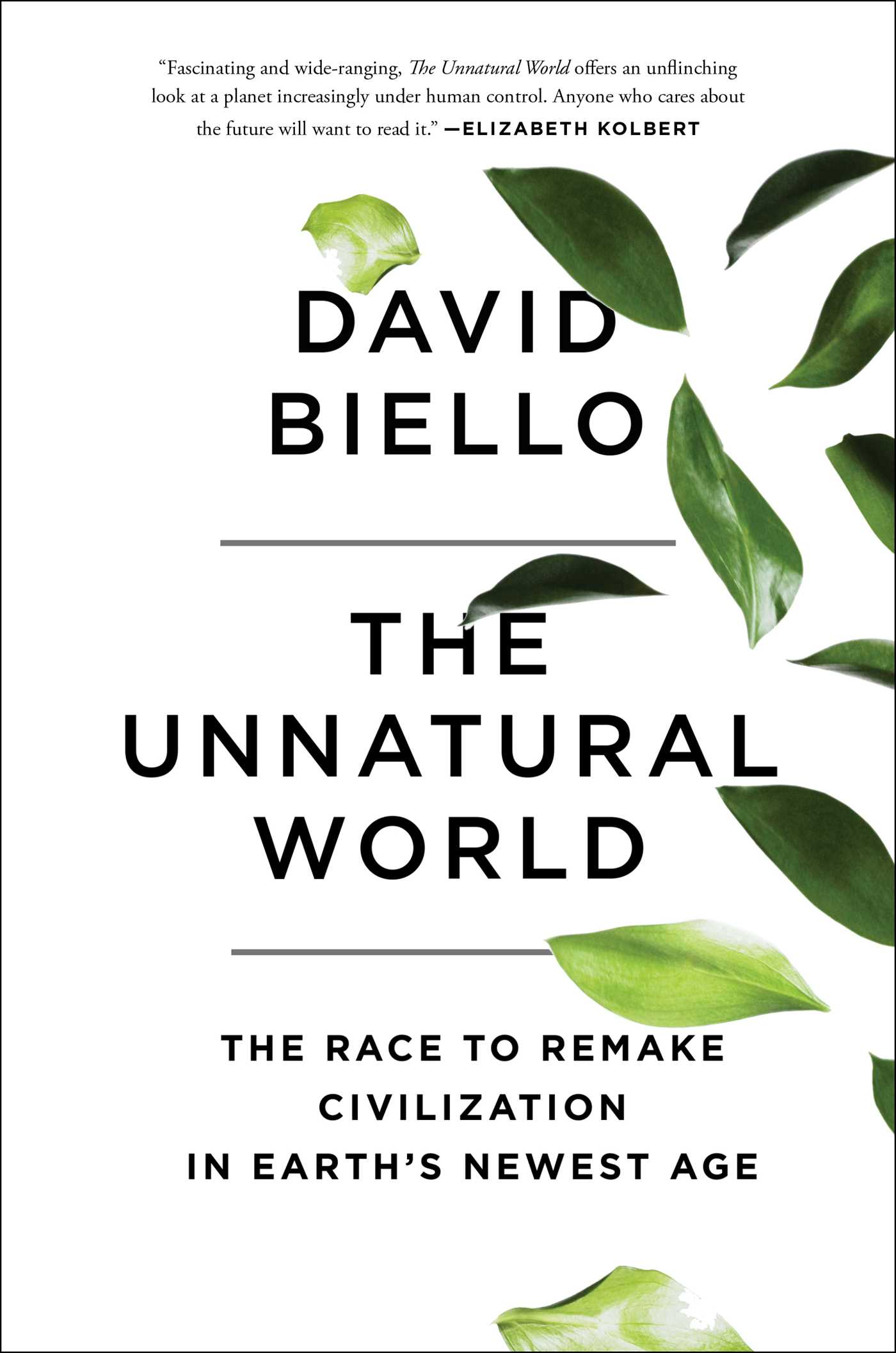 The unnatural world book by david biello official publisher the race to remake civilization in earths newest age fandeluxe Ebook collections