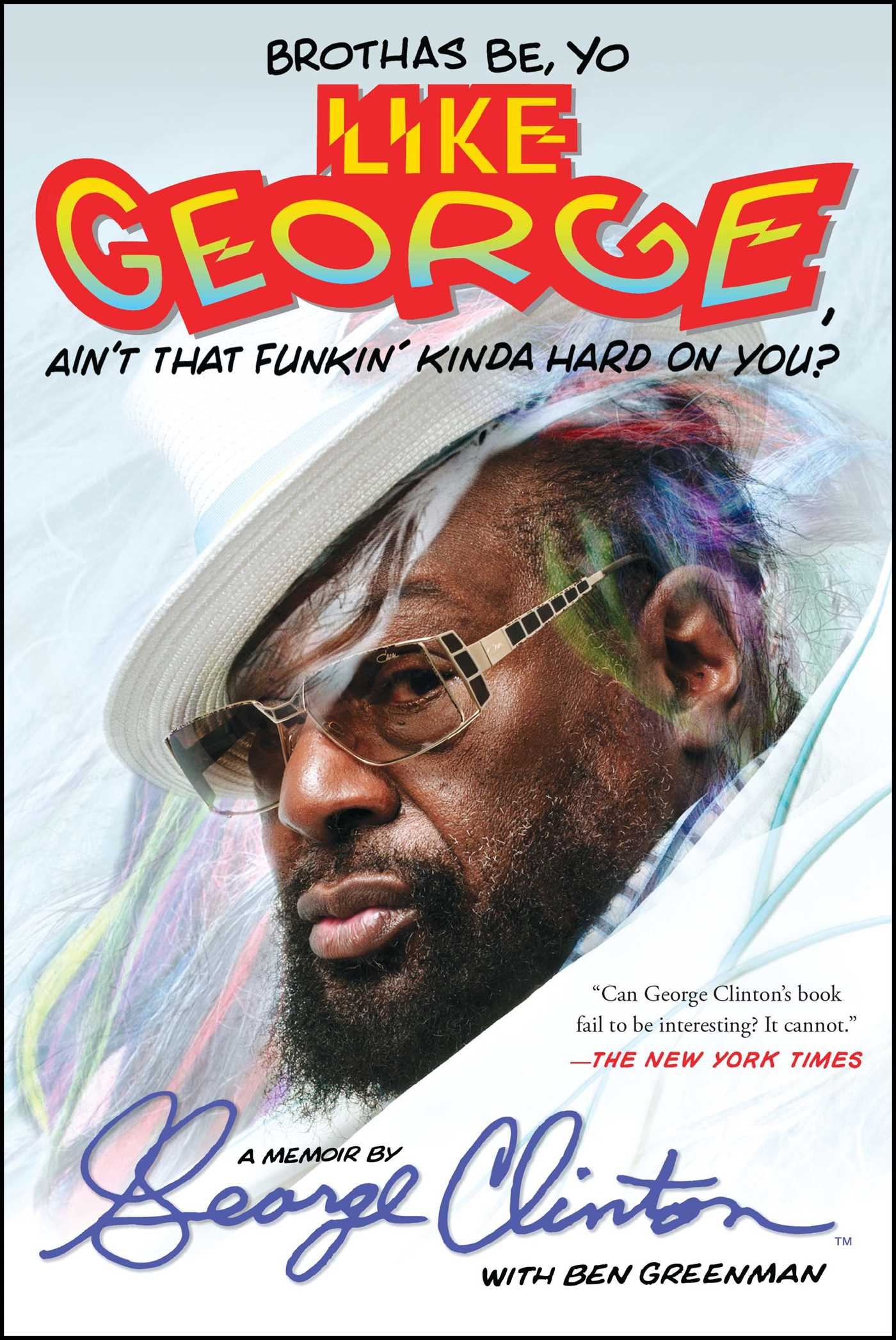 Brothas be yo like george aint that funkin kinda hard on you 9781476751085 hr