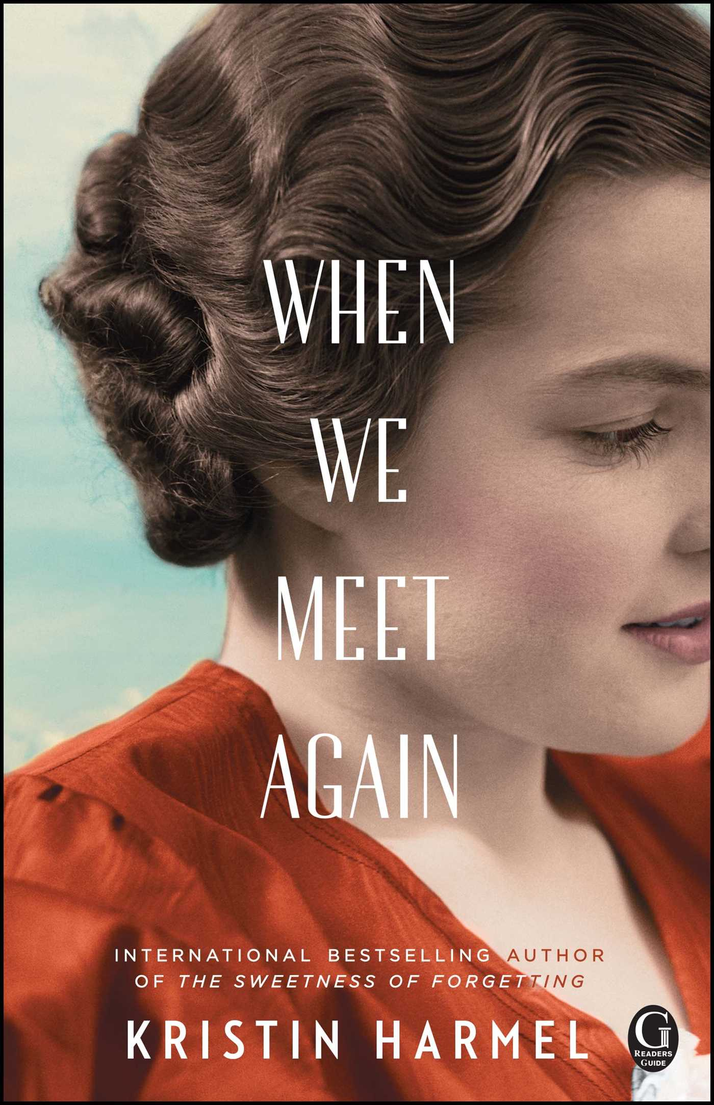 When We Meet Again | Book by Kristin Harmel | Official Publisher Page | Simon & Schuster