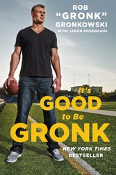 It's Good to Be Gronk book cover