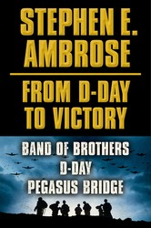 Stephen E. Ambrose From D-Day to Victory E-book Box Set