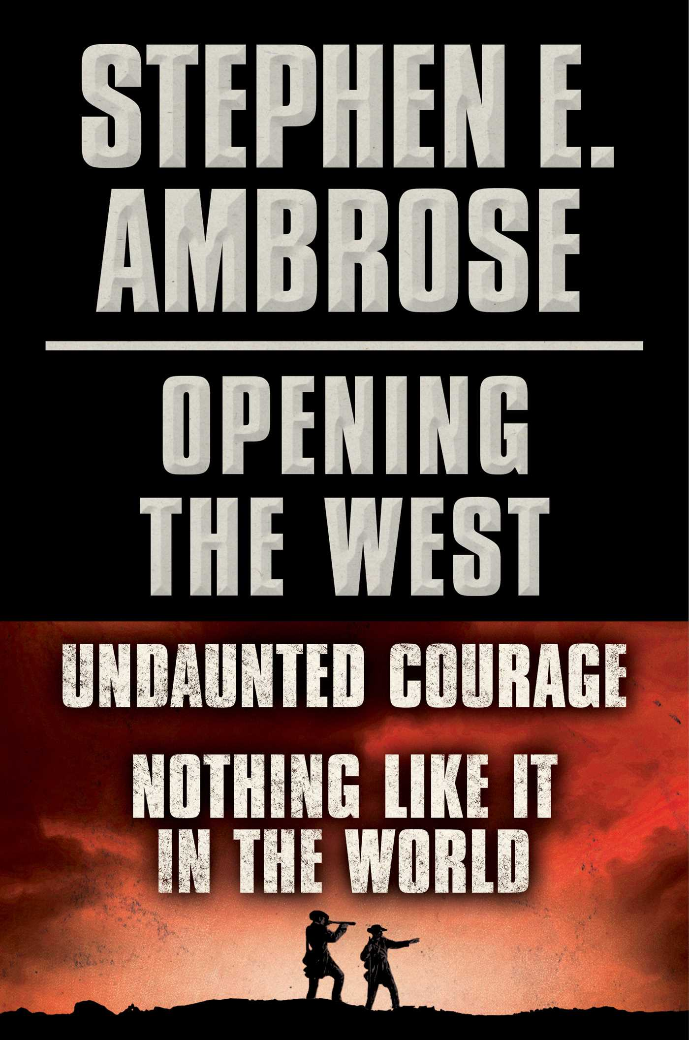 Stephen e ambrose opening of the west e book boxed set 9781476756936 hr