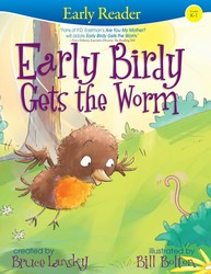 Early Birdy Gets the Worm (Early Reader)