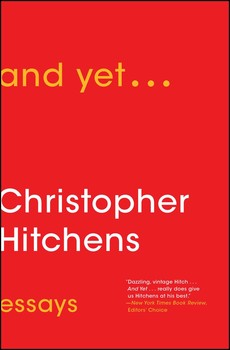 and yet book by christopher hitchens official publisher  and yet book by christopher hitchens official publisher page simon schuster