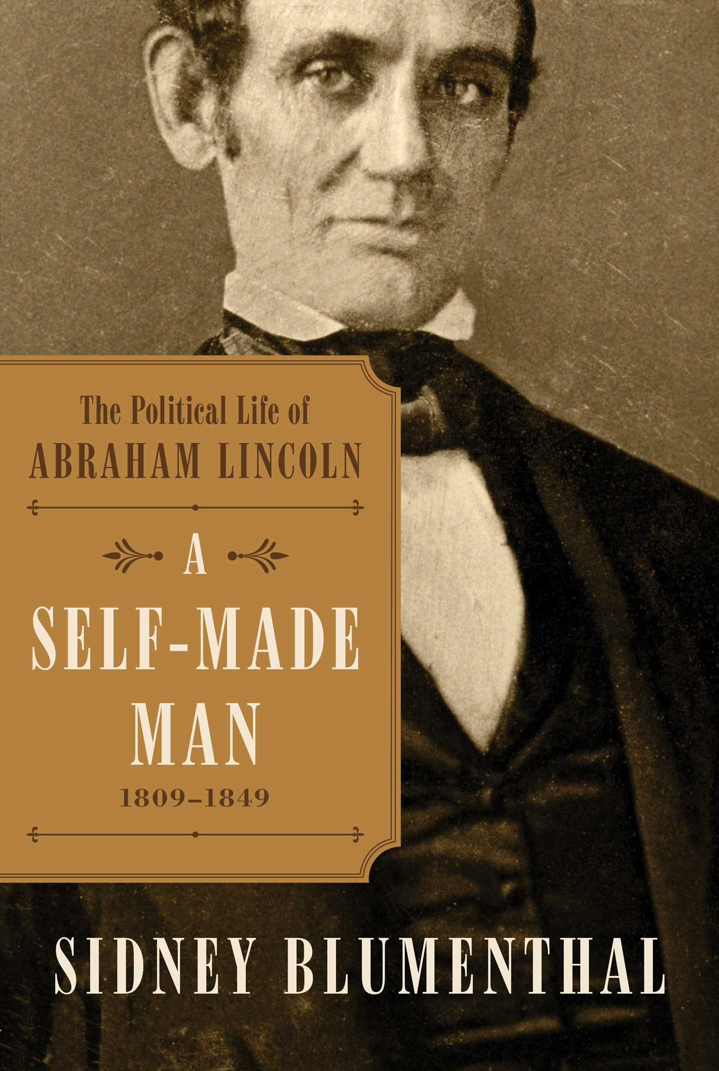 Abraham Lincoln Bio A Self Made Man Book By Sidney Blumenthal Official Publisher