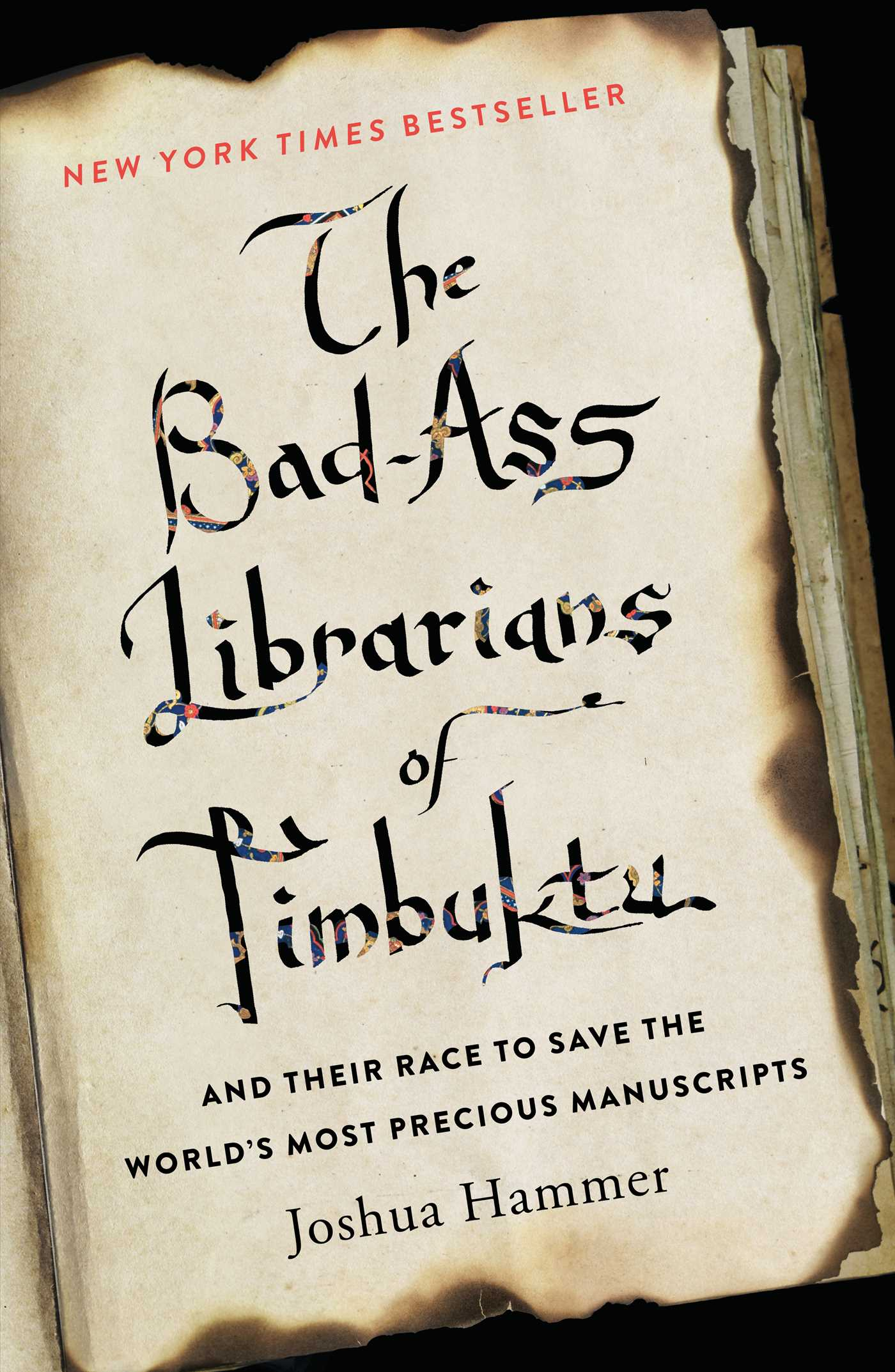 the bad ass librarians of timbuktu book by joshua hammer  the bad ass librarians of timbuktu 9781476777405 hr