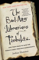 The bad ass librarians of timbuktu 9781476777412