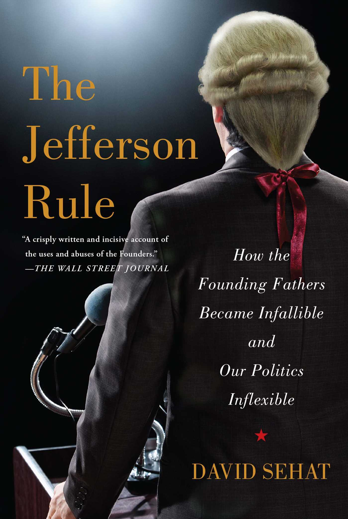 The Jefferson Rule  Book By David Sehat  Official Publisher Page  Simon  & Schuster