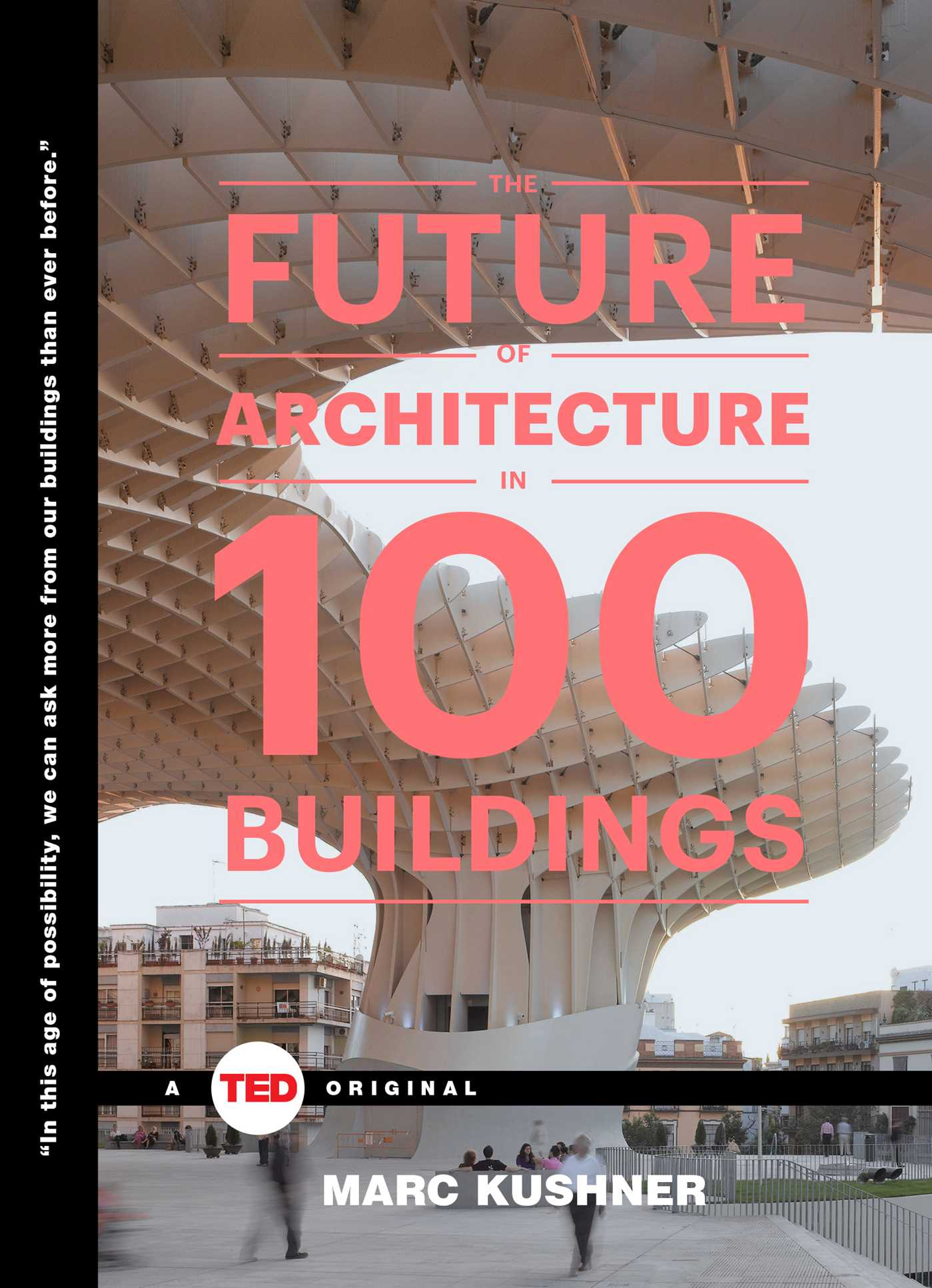 The future of architecture in 100 buildings 9781476784922 hr