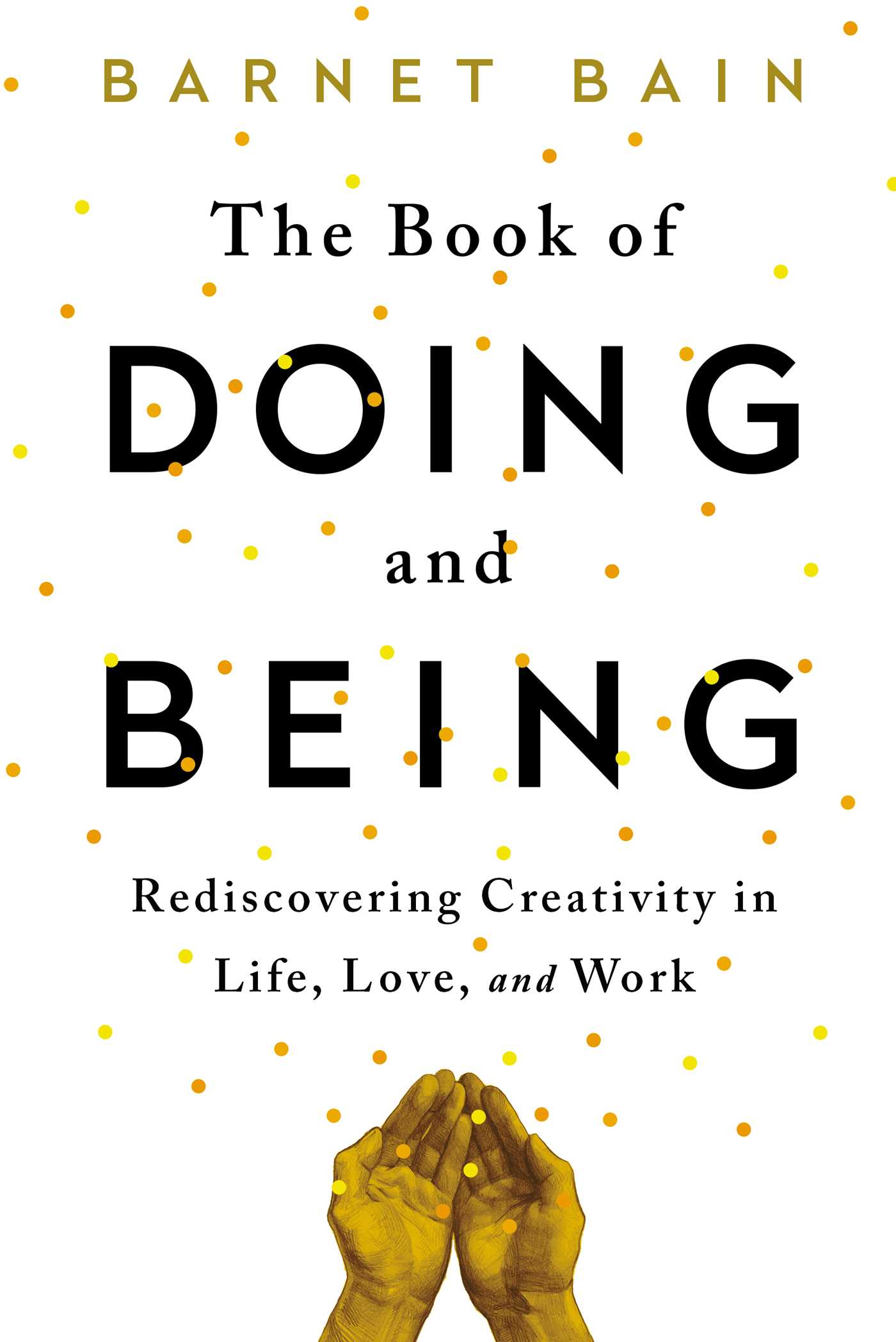 The Book Of Doing And Being  Book By Barnet Bain  Official Publisher Page   Simon & Schuster