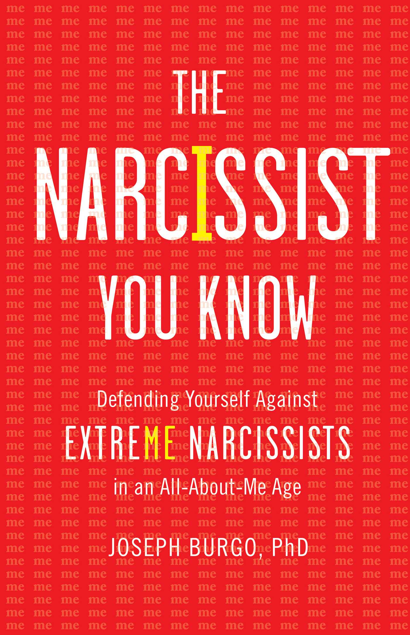 The Narcissist You Know | Book by Joseph Burgo | Official ...