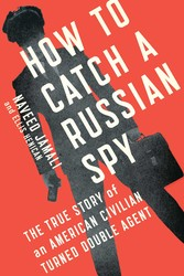 How to catch a russian spy 9781476788821