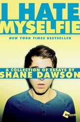 I Hate Myselfie by Shane Dawson