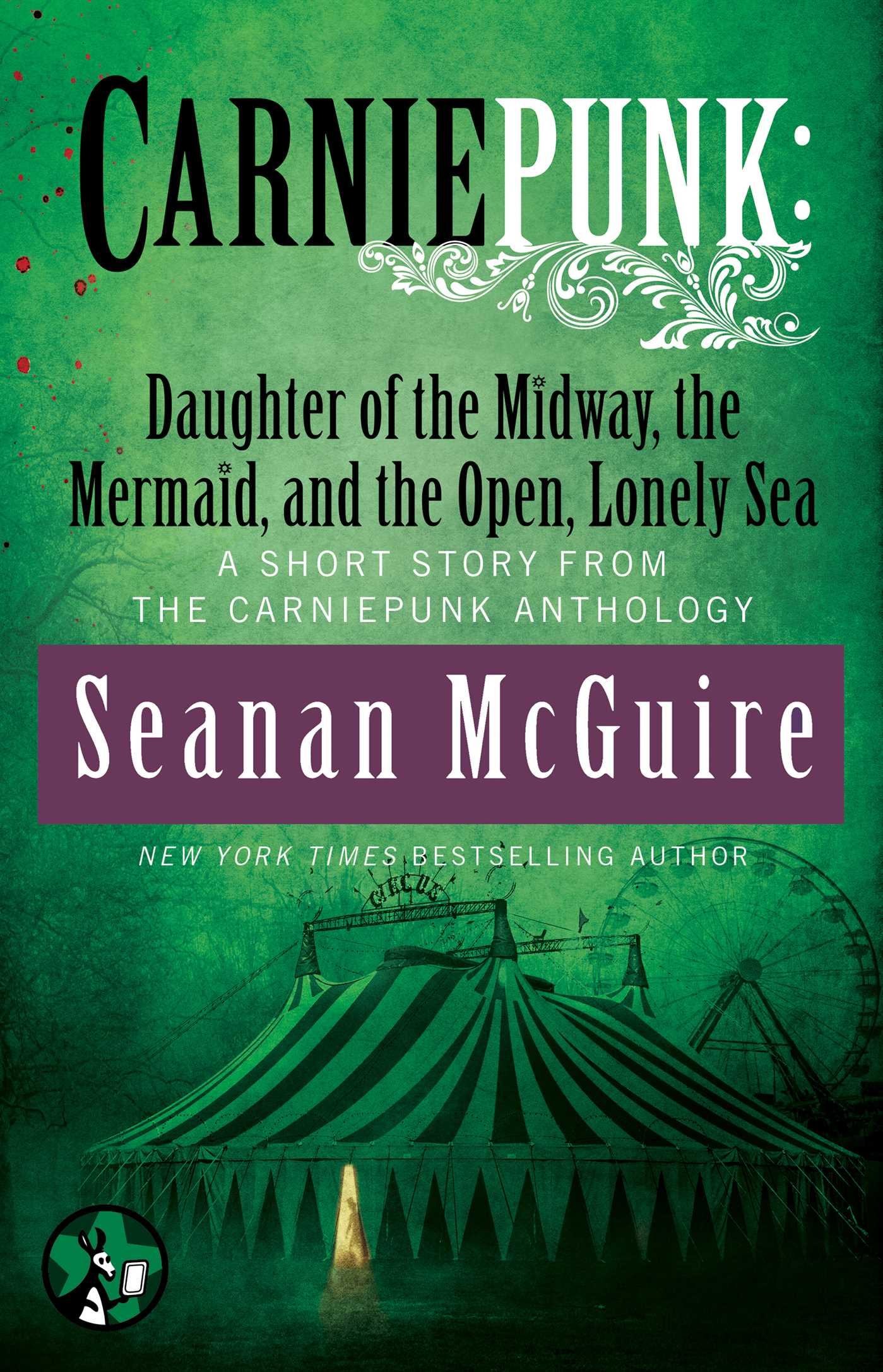 Carniepunk daughter of the midway the mermaid and the open lonely sea 9781476793542 hr