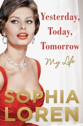 Yesterday, Today, Tomorrow by Sophia Loren