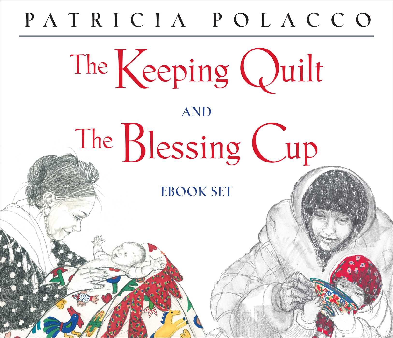 The keeping quilt and the blessing cup ebook set 9781481401050 hr