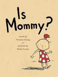 Is Mommy? by Victoria Chang