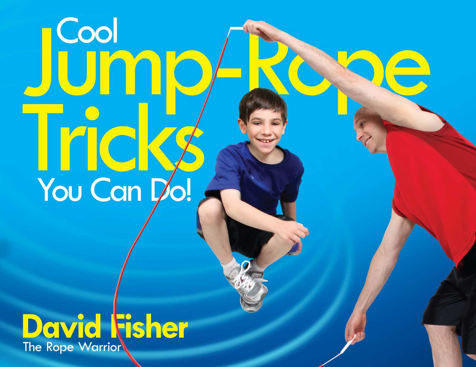 Cool jump rope tricks you can do 9781481412315 hr