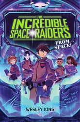 Incredible space raiders from space! 9781481423199