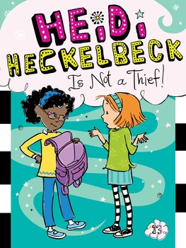 Heidi Heckelbeck Is Not a Thief!